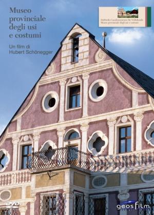 Südtiroler Landesmuseum für Volkskunde Dietenheim