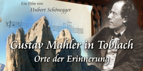 Gustav Mahler in Toblach – Places of memory